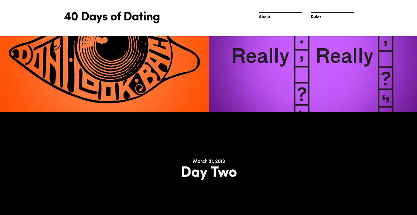 forty days of dating results Jessica added that the two are 'still very good friends,' and timothy said their closeness thankfully wasn't compromised by the experience part social experiment, part design project, the pair documented each day on their website, forty days of dating, as they navigated the 'friend zone' while exploring their habits and relationship fears.